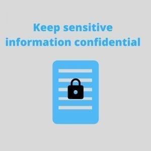 keep senstive information confidential
