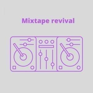 mixtape revival