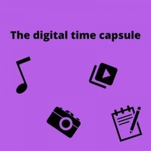 create a digital time capsule