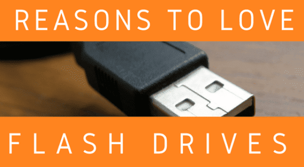 flash drives, how do I love thee?