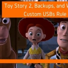 Toy Story 2, Backups, and Why Custom USBs Rule
